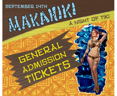 Makahiki: A Night of Tiki, 2019 - General Admission Ticket